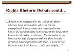 rights rhetoric debate contd16