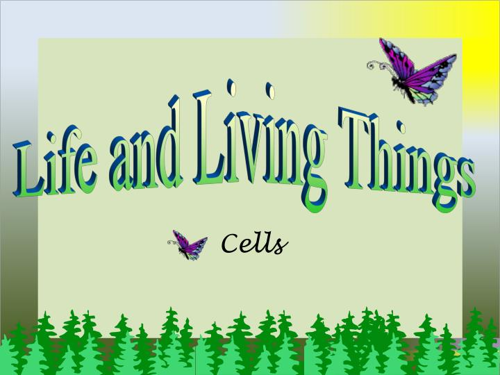 Life and Living Things