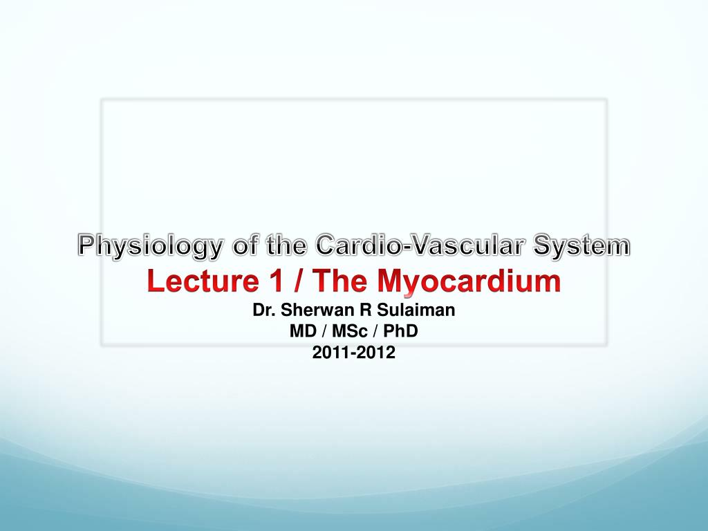Physiology of the Cardio-Vascular System