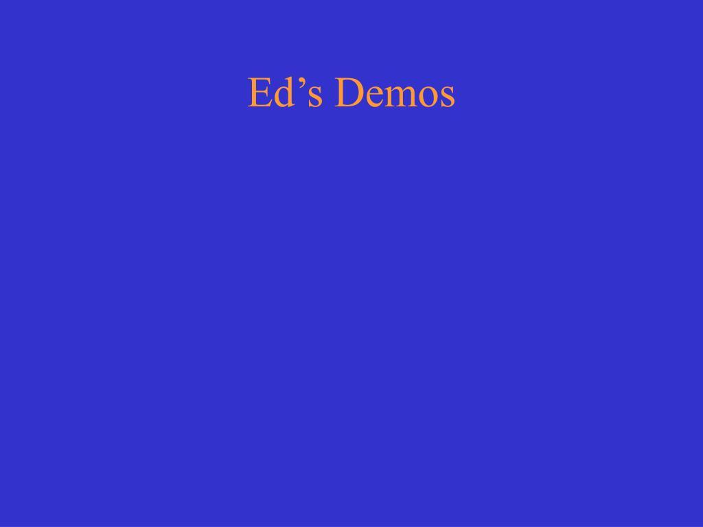 Ed's Demos