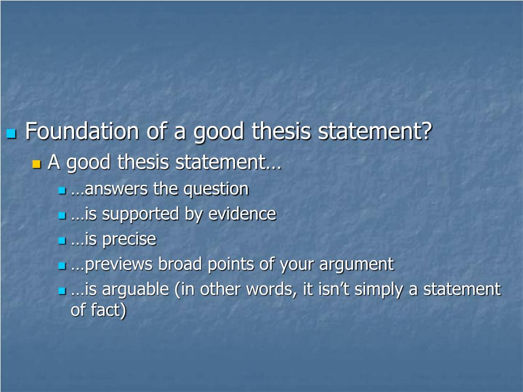 Foundation of a good thesis statement?
