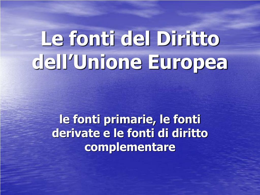 le fonti del diritto dell unione europea