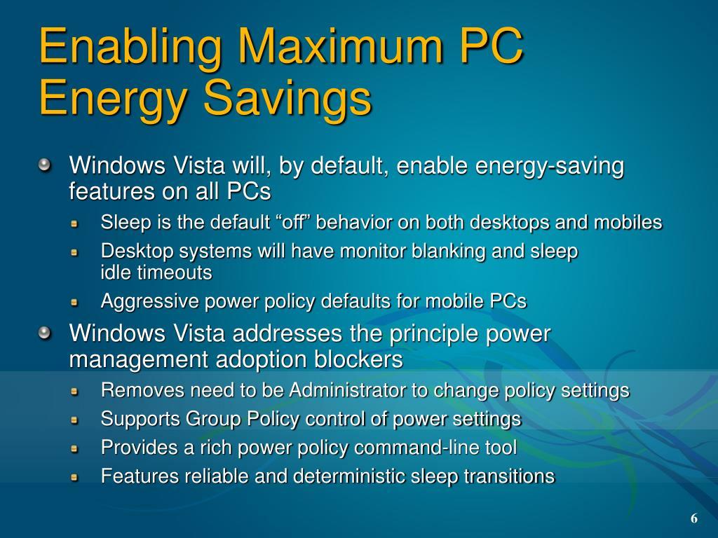 Enabling Maximum PC Energy Savings