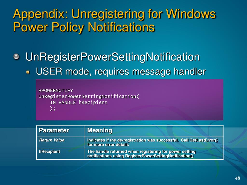 Appendix: Unregistering for Windows Power Policy Notifications