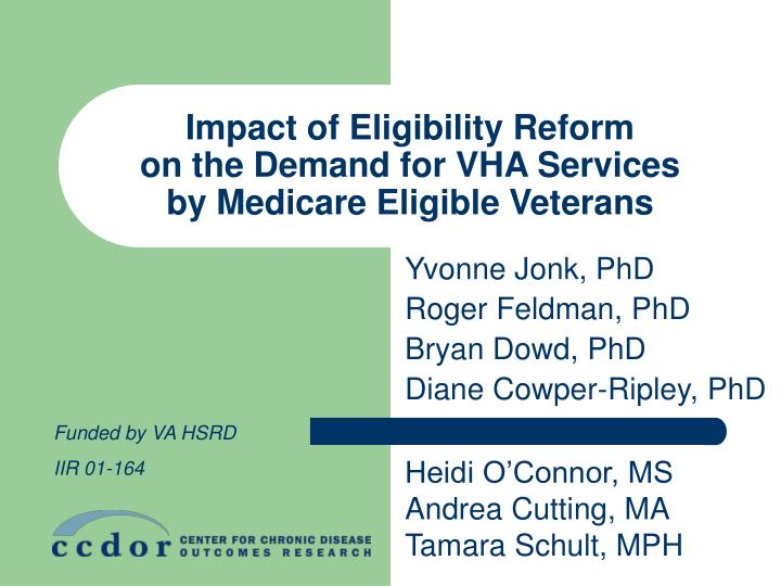 Impact of eligibility reform on the demand for vha services by medicare eligible veterans l.jpg