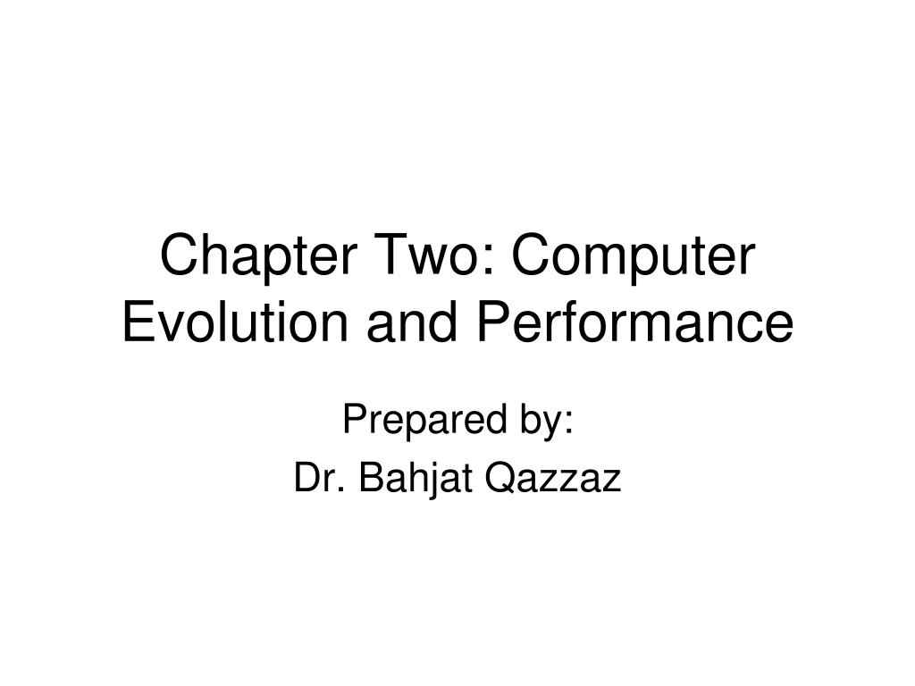 chapter two computer evolution and performance