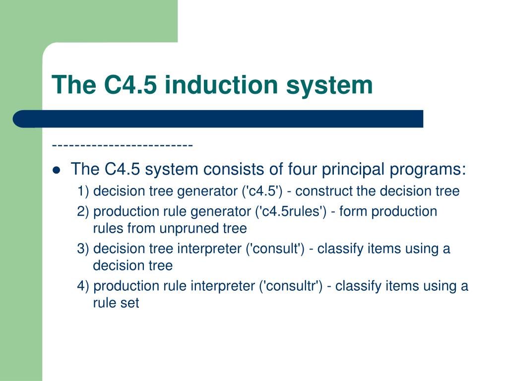 The C4.5 induction system