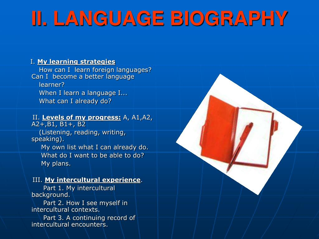 II. LANGUAGE BIOGRAPHY
