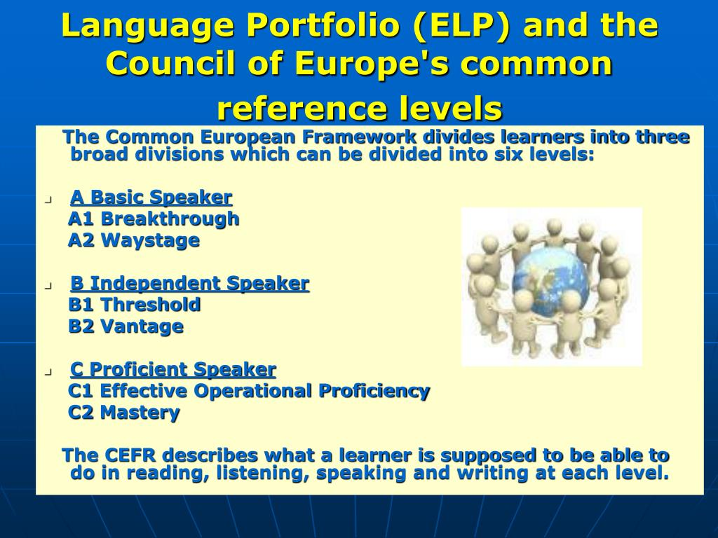 Language Portfolio (ELP) and the Council of Europe's common reference levels