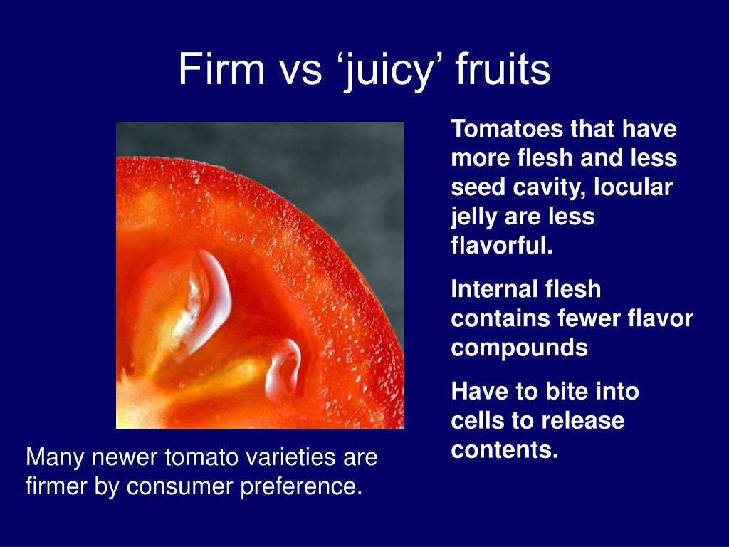 Firm vs 'juicy' fruits