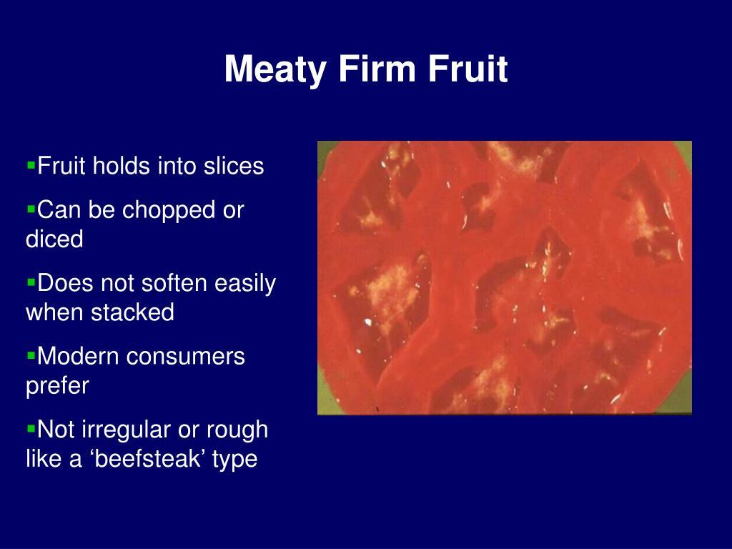 Meaty Firm Fruit