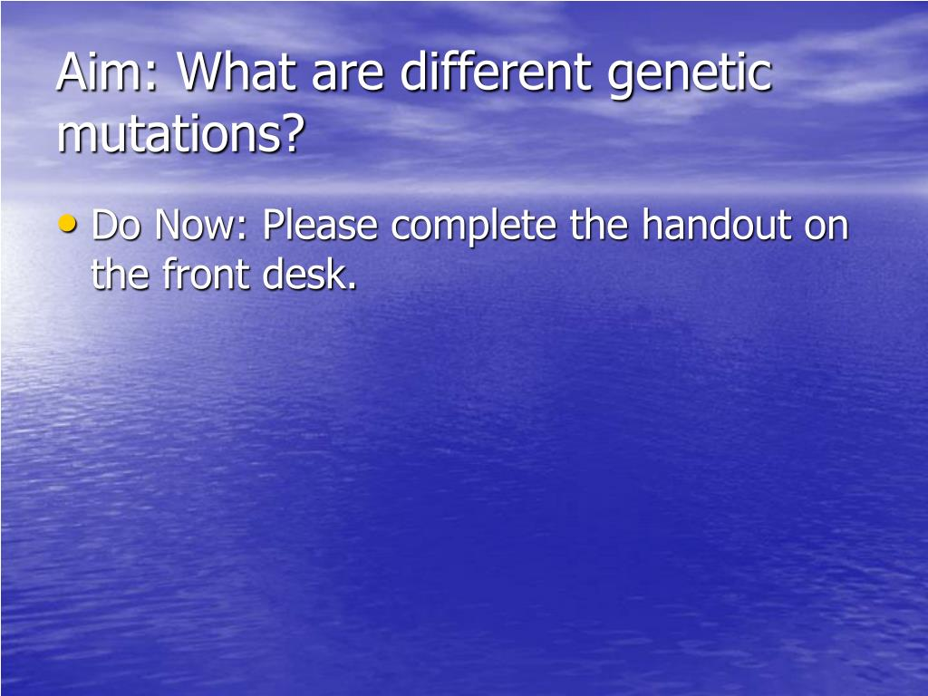 Aim: What are different genetic mutations?
