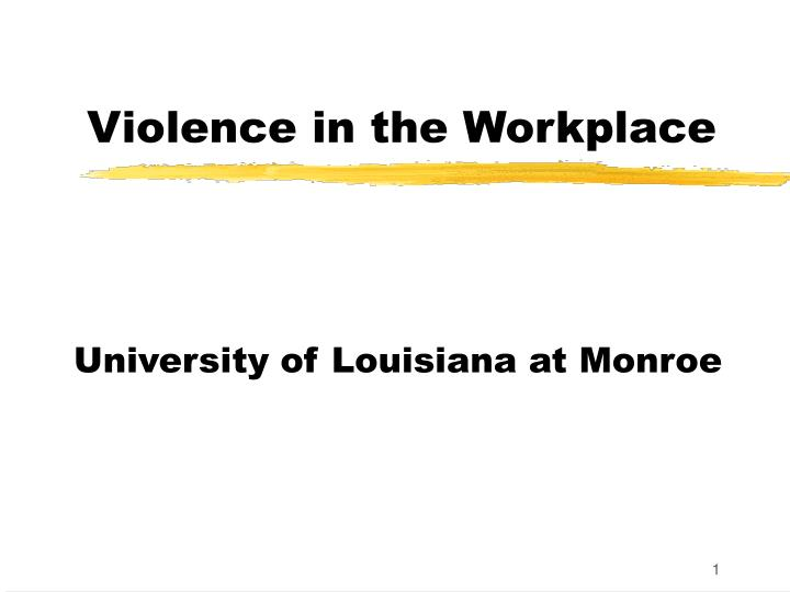 Violence in the workplace l.jpg