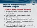promote participation in the education program13