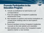 promote participation in the education program14