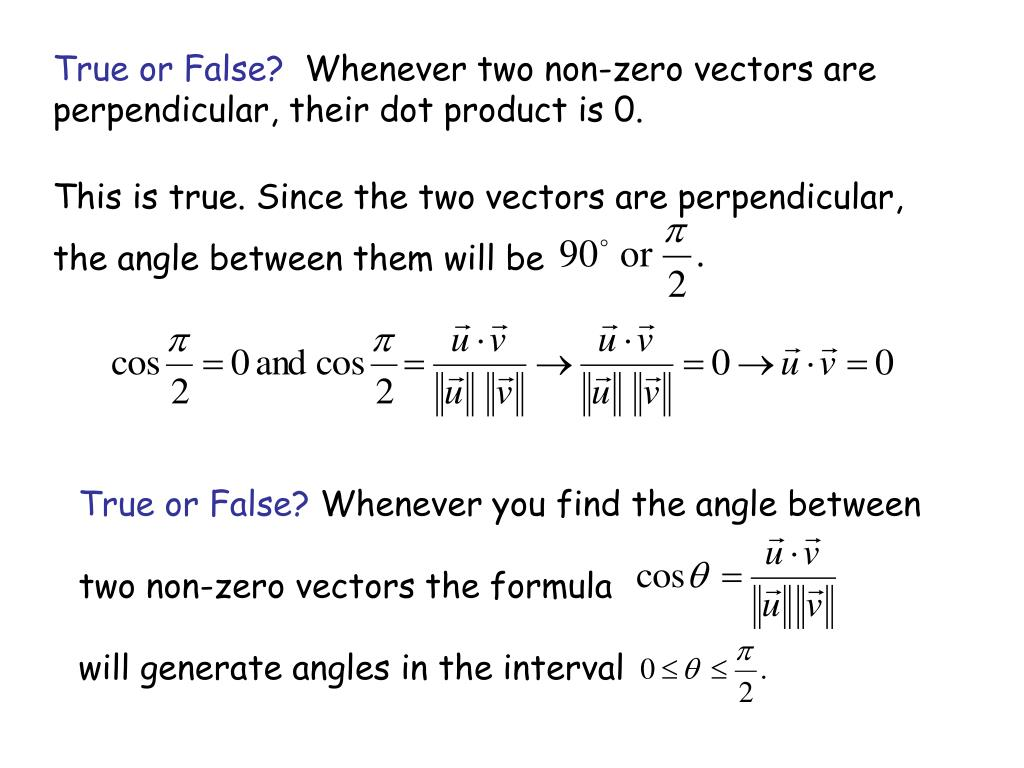 This is true. Since the two vectors are perpendicular,
