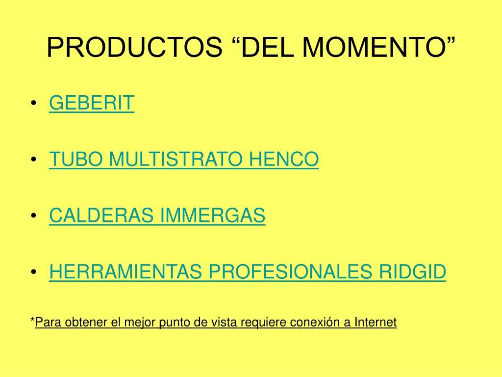 """PRODUCTOS """"DEL MOMENTO"""""""
