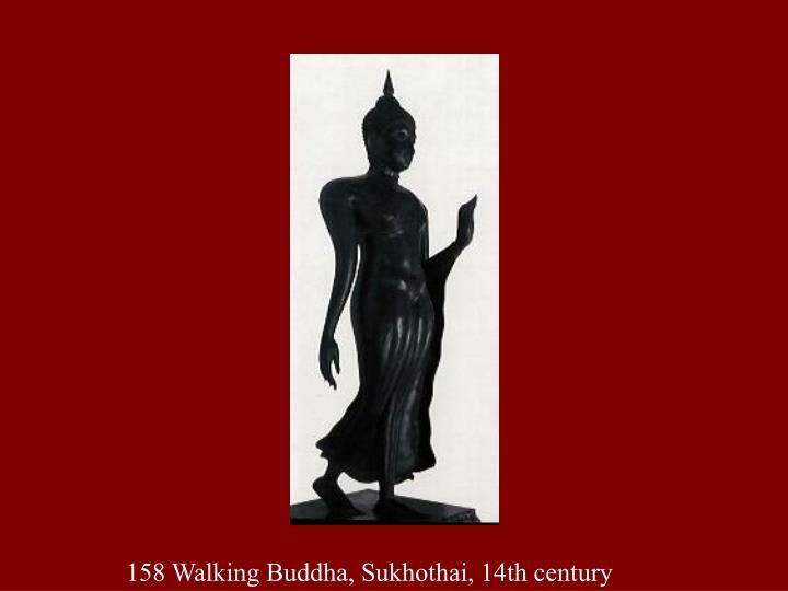 158 Walking Buddha, Sukhothai, 14th century