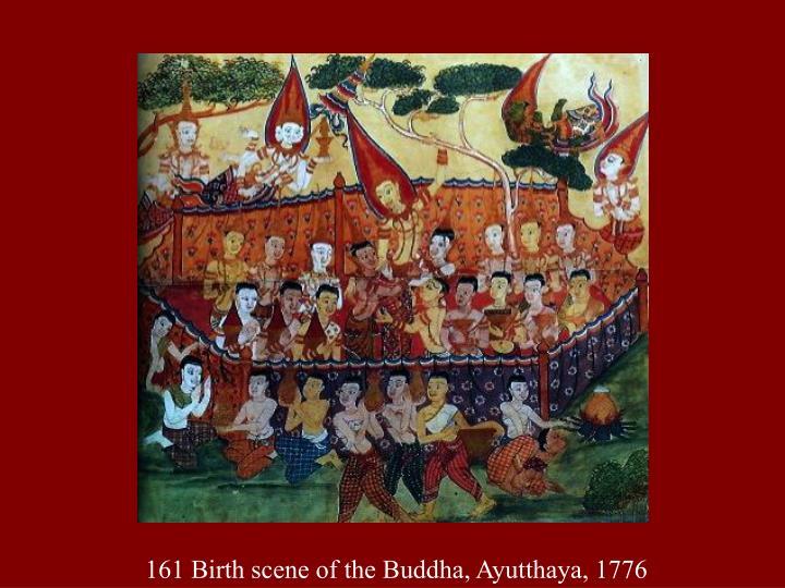 161 Birth scene of the Buddha, Ayutthaya, 1776