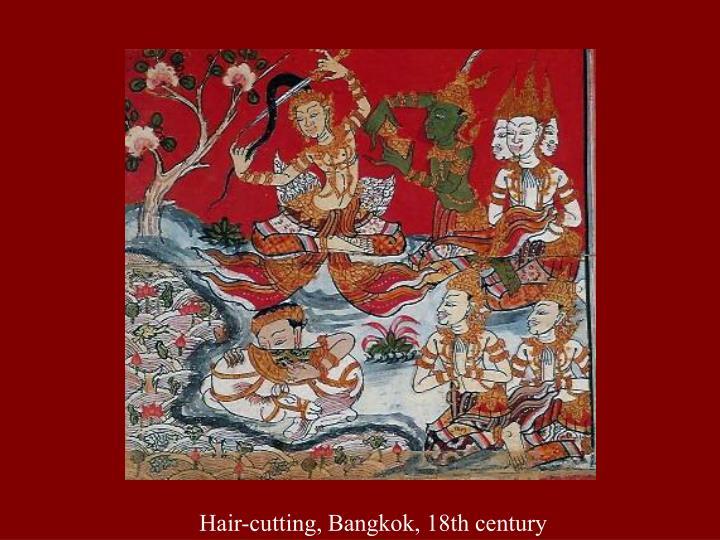 Hair-cutting, Bangkok, 18th century
