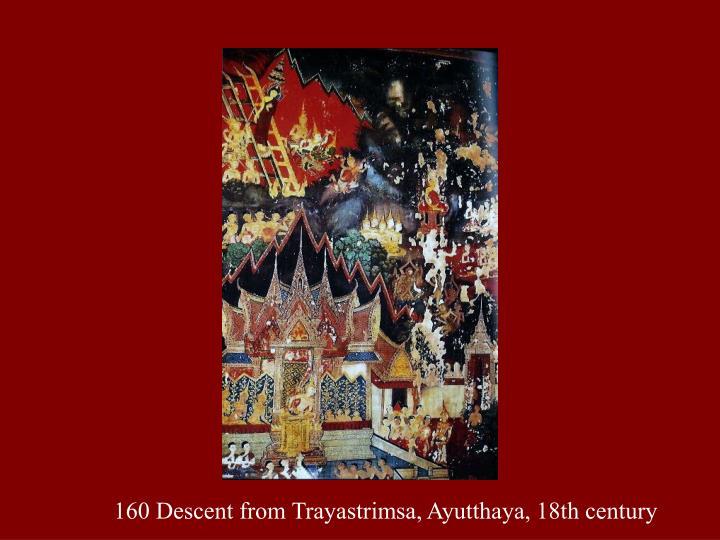 160 Descent from Trayastrimsa, Ayutthaya, 18th century