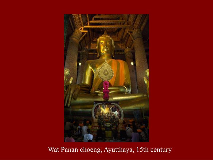 Wat Panan choeng, Ayutthaya, 15th century