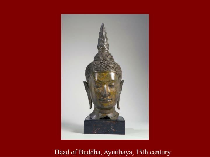 Head of Buddha, Ayutthaya, 15th century