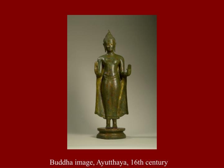 Buddha image, Ayutthaya, 16th century