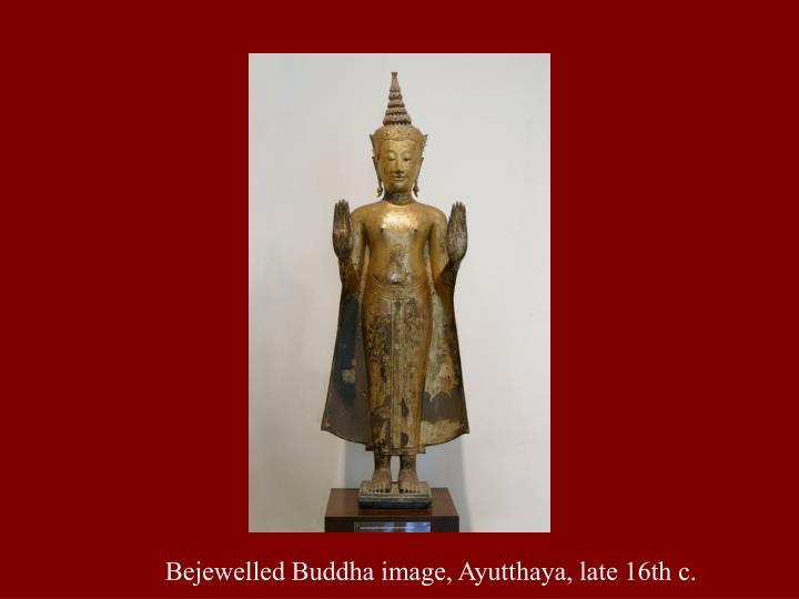 Bejewelled Buddha image, Ayutthaya, late 16th c.
