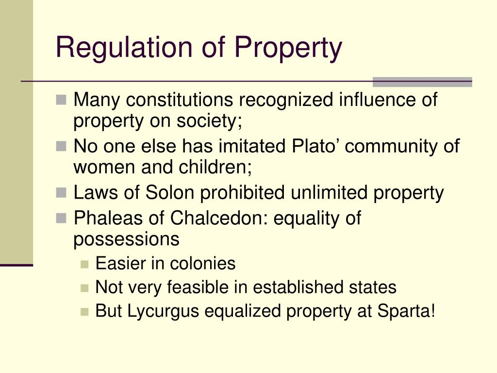 plato and aristotle private property and Like plato, aristotle supposed that the need for a  with plato's notion of commonly held property and argued that  rulers serve their own private.