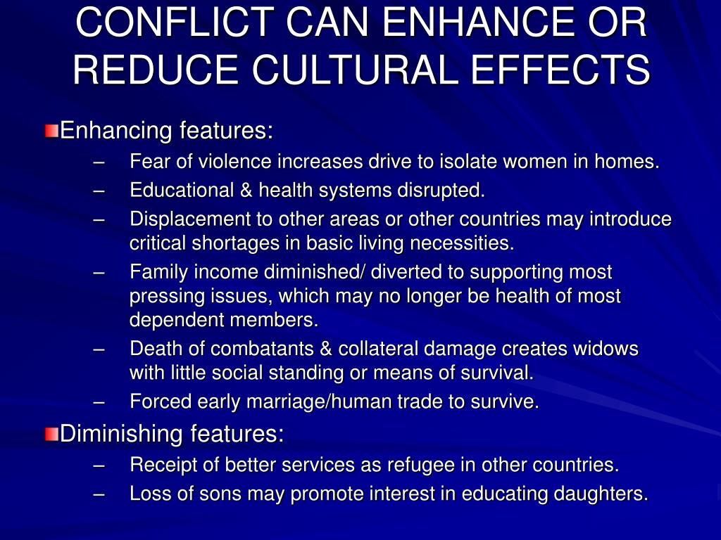 CONFLICT CAN ENHANCE OR REDUCE CULTURAL EFFECTS