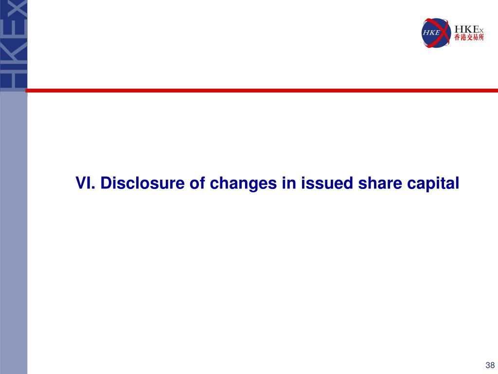 VI. Disclosure of changes in issued