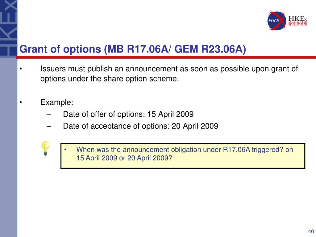 Issuers must publish an announcement as soon as possible upon grant of options under the share option scheme.