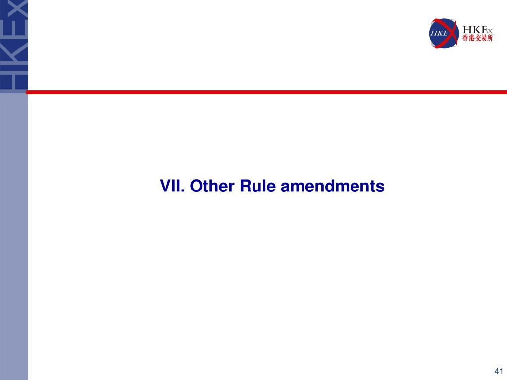 VII. Other Rule amendments