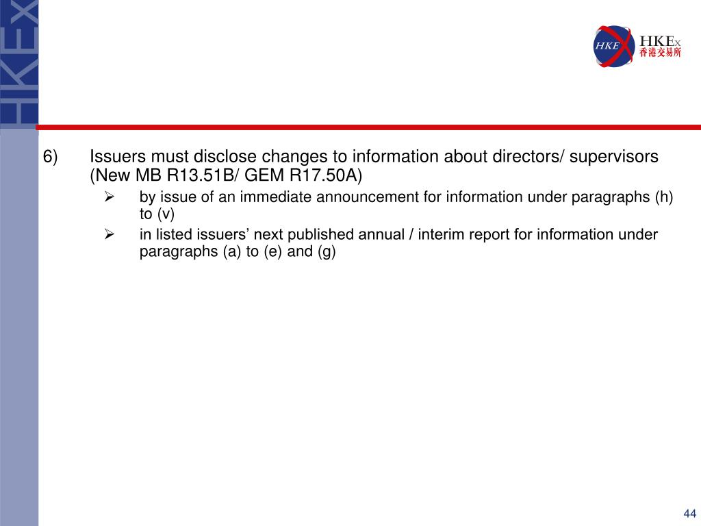 Issuers must disclose changes to information about directors/ supervisors (New MB R13.51B/ GEM R17.50A)