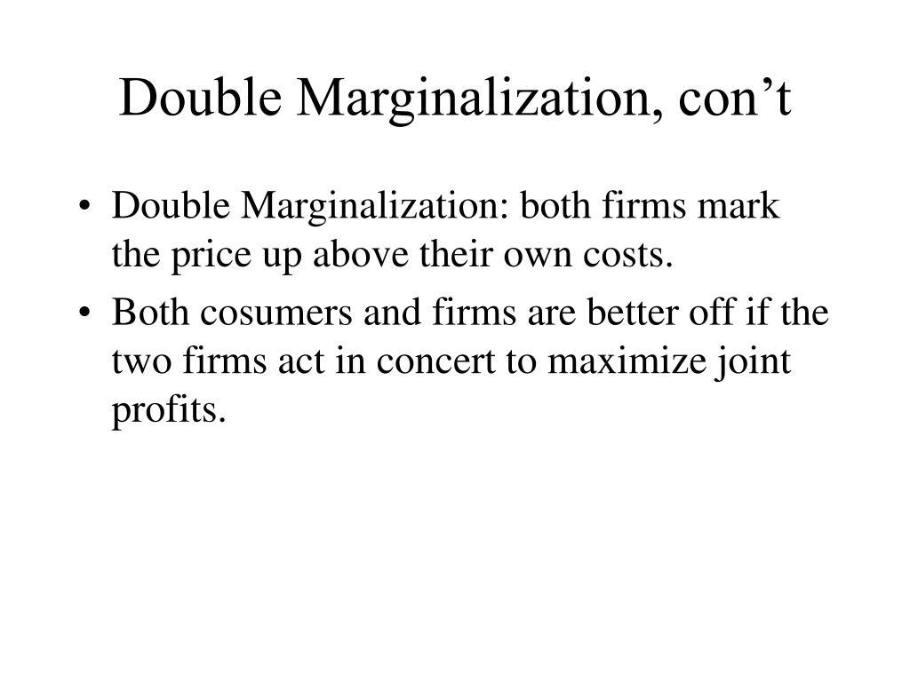 Double Marginalization, con't