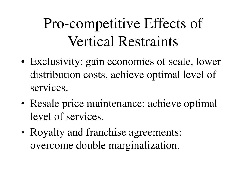 Pro-competitive Effects of Vertical Restraints