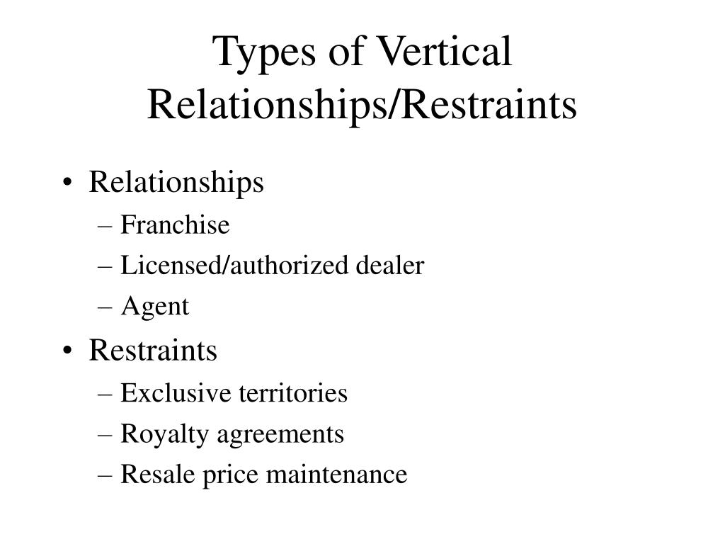 Types of Vertical Relationships/Restraints