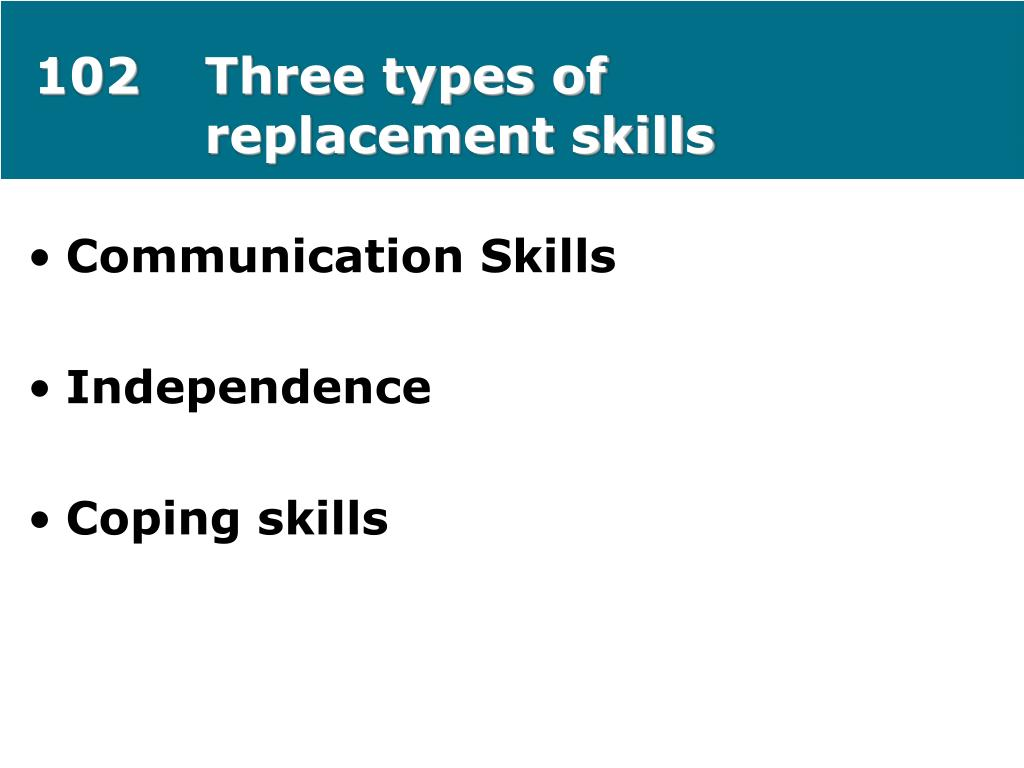 102Three types of replacement skills