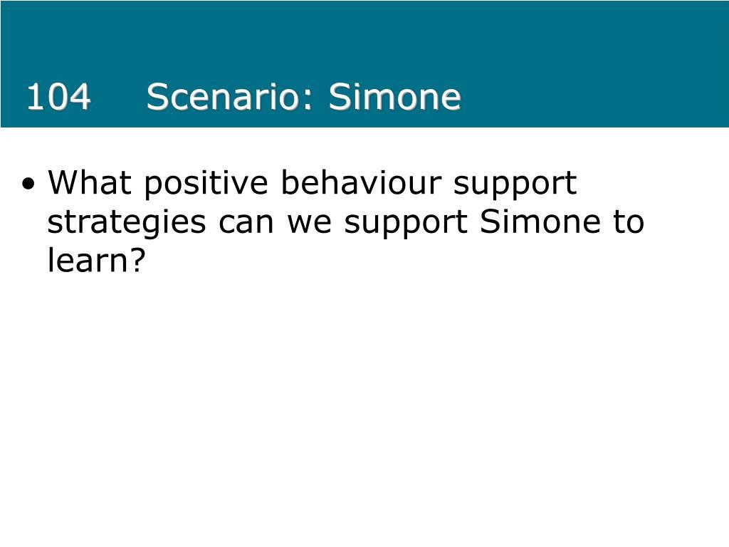 104Scenario: Simone