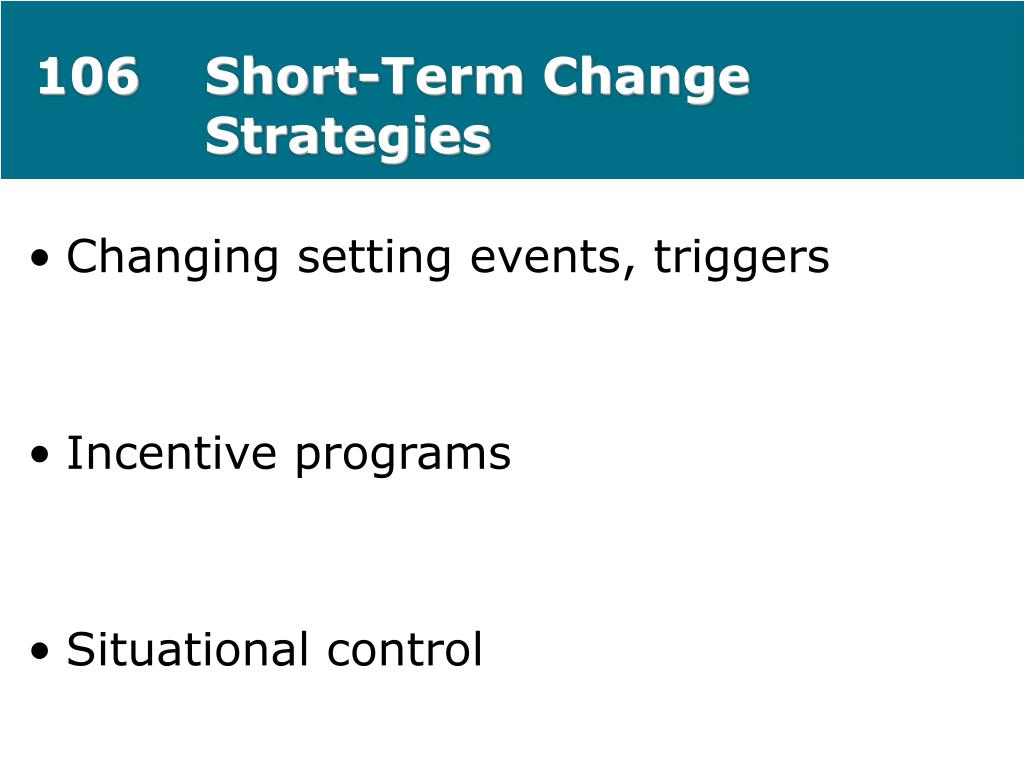 106Short-Term Change Strategies