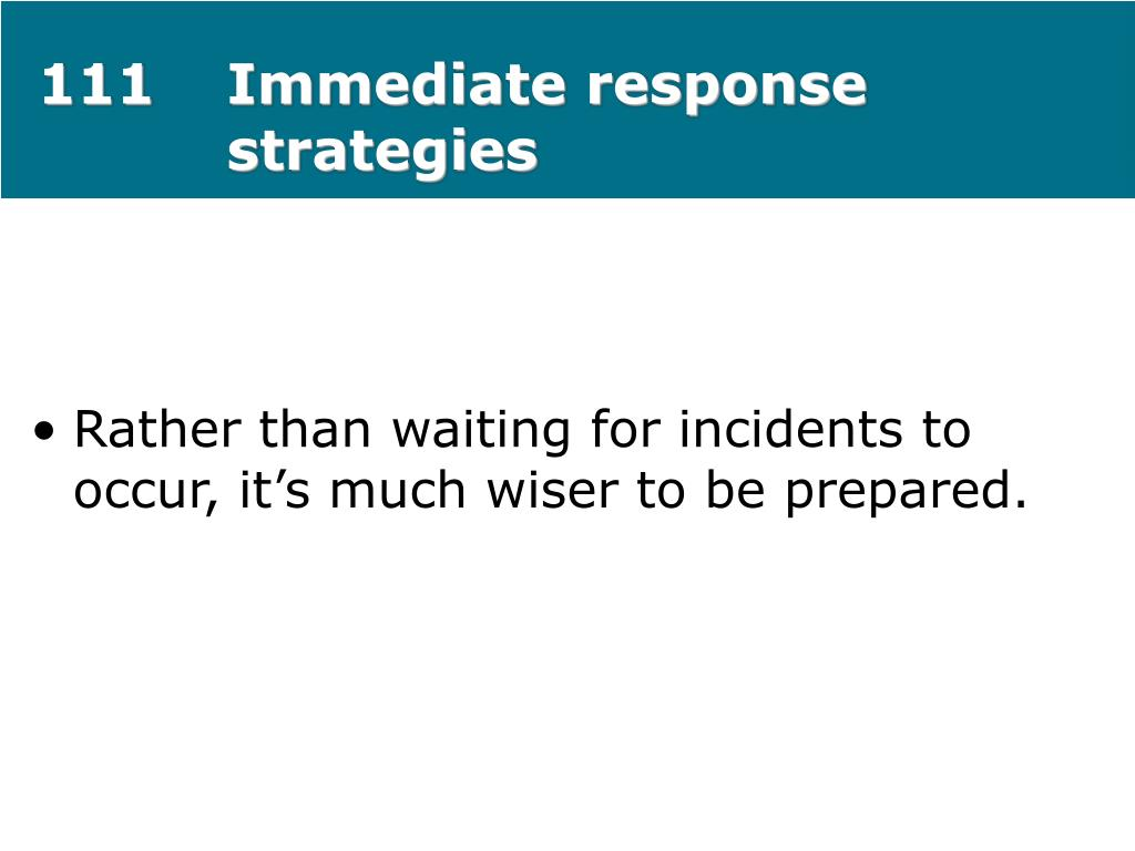 111Immediate response strategies