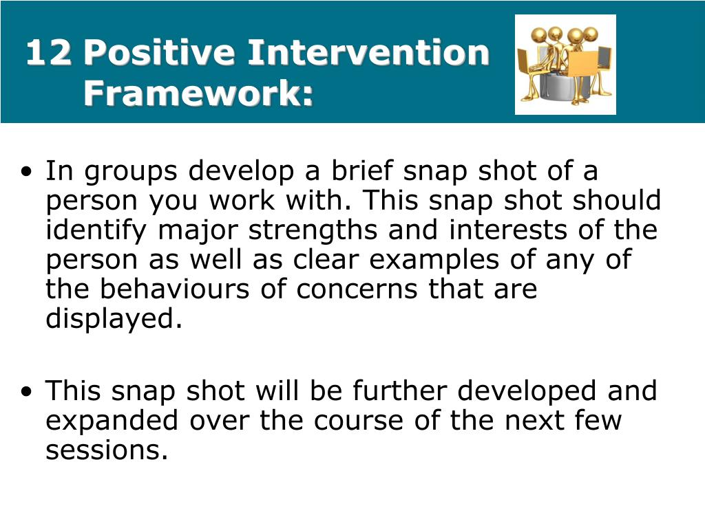 12Positive Intervention Framework: