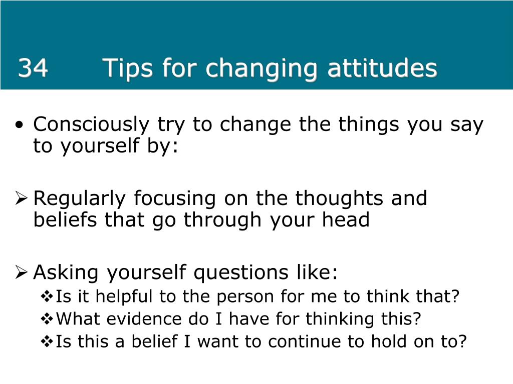 34Tips for changing attitudes