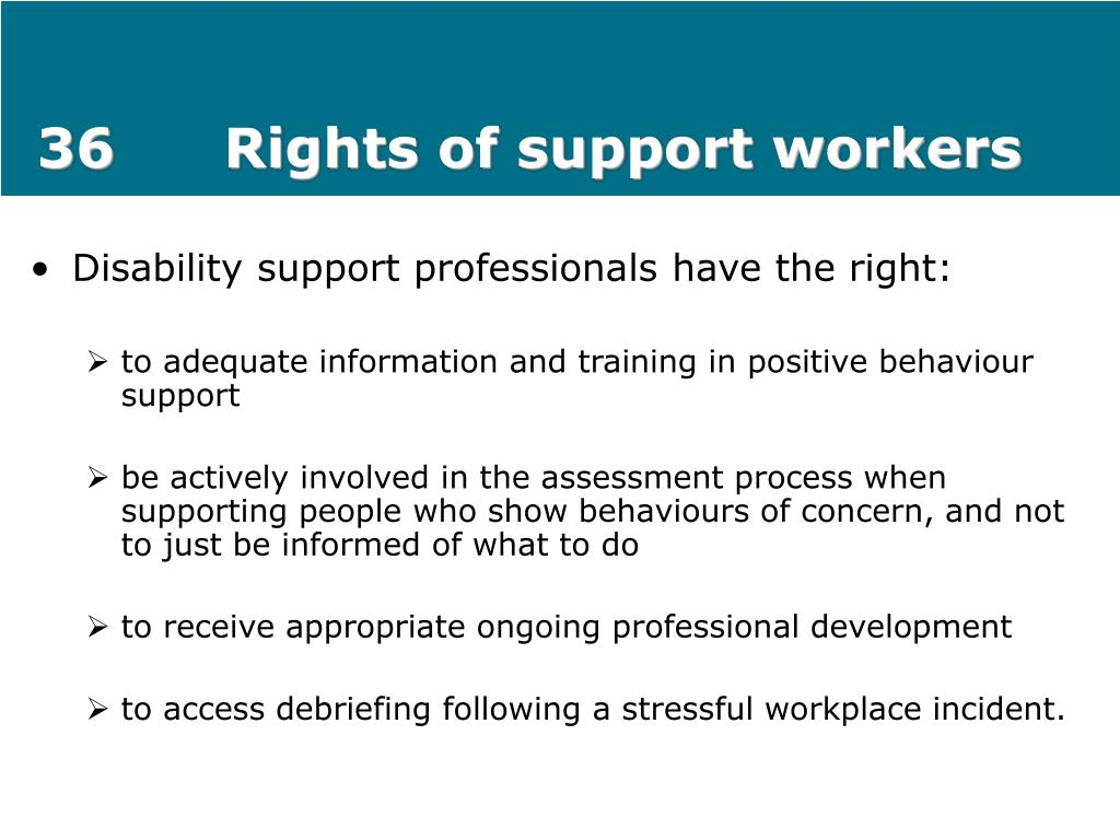 36Rights of support workers