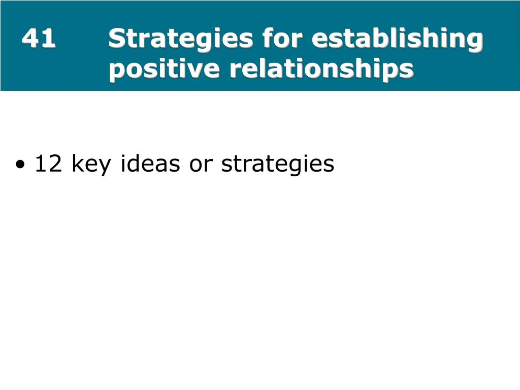 41Strategies for establishing positive relationships
