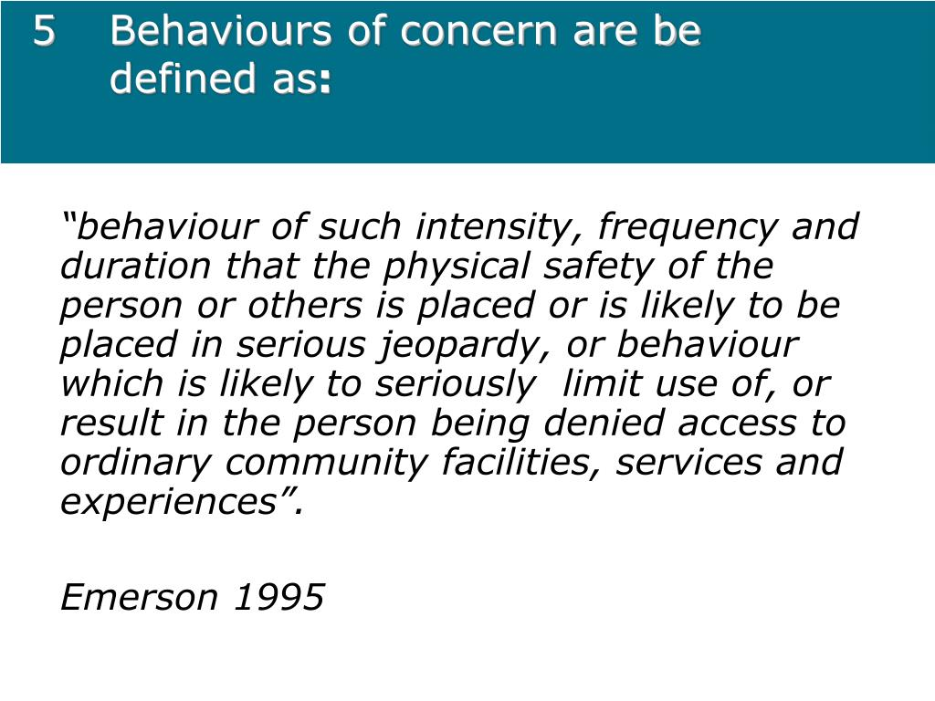 5Behaviours of concern are be defined as