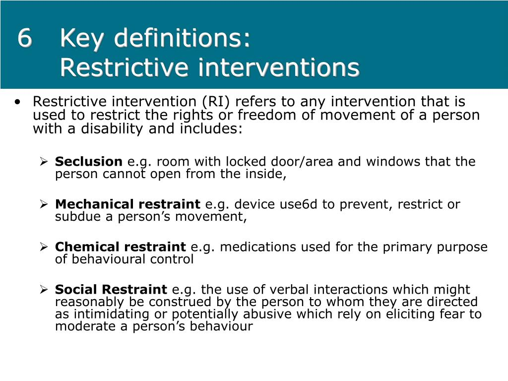 6Key definitions: Restrictive interventions