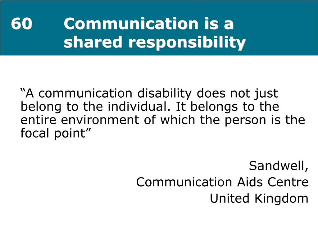 60Communication is a shared responsibility