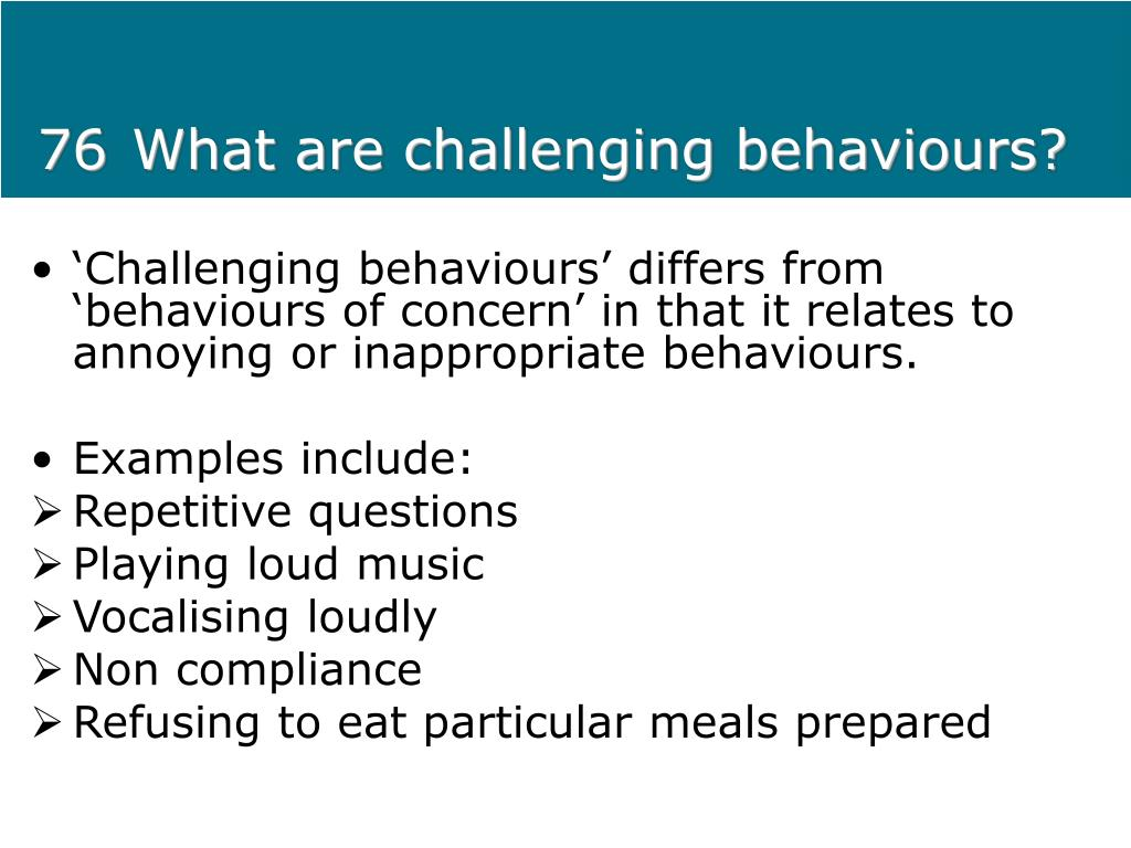 76What are challenging behaviours?